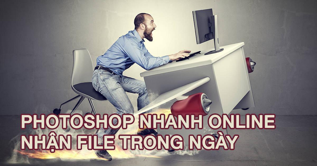 Dịch Vụ chỉnh sửa hình ảnh Photoshop nhanh online nhận file trong ngày